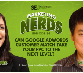 New #MarketingNerds Podcast: Can Google AdWords Customer Match Take Your PPC to the Next Level?