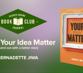 "#SEJBookClub: 5 Marketing Lessons from ""Make Your Idea Matter"""