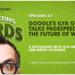 #MarketingNerds: Ilya Grigorik Talks PageSpeed | SEJ