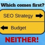 Which Comes First: SEO Strategy or Budget? | SEJ
