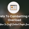 The Secrets to Combating Content Overload