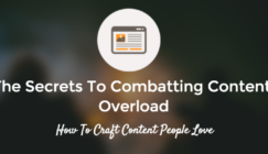 The Secrets to Combating Content Overload | SEJ