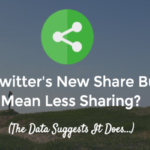 Does Twitter's New Sharing Button Mean Less Sharing? | SEJ