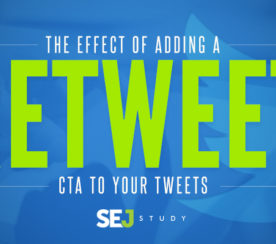 "What is The Effect of Adding a ""Retweet"" CTA to Your Tweets? [SEJ STUDY]"