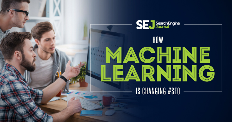How Machine Learning is Changing #SEO