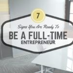 7 Signs You Are Ready to Be a Full-time Entrepreneur | SEJ