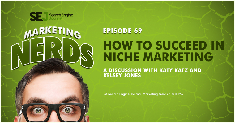 New #MarketingNerds Podcast: How to Succeed in Niche Marketing