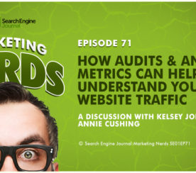 New #MarketingNerds Podcast w/Annie Cushing: How Audits and Analytics Can Help You Understand Your Traffic