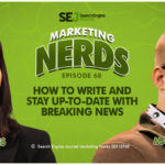 #MarketingNerds: Staying Updated on Breaking News | SEJ