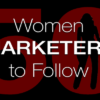 50 Awesome Women in Marketing to Follow