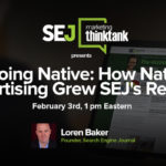 #SEJThinkTank: How Native Advertising Grew SEJ's Revenue