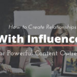 How to Create Relationships With Influencers | SEJ
