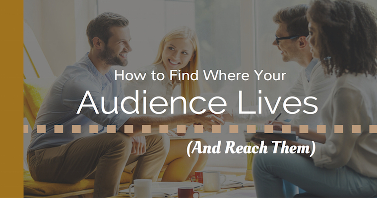 How to Find Where Your Audience Lives | SEJ