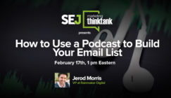 #SEJThinkTank: Use a Podcast to Build Your Email List | SEJ