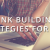 Every Link Building Strategy You Need to Know