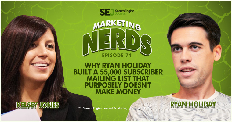 #MarketingNerds: Why Ryan Holiday Built a 55,000 Subscriber Mailing List That Purposely Doesn't Make Money