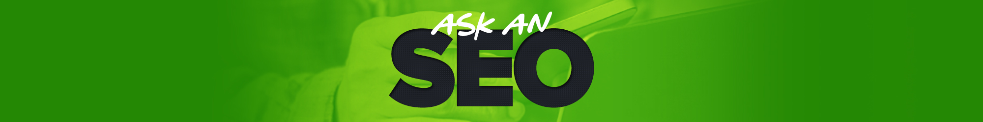 Ask an SEO, a Weekly SEO Advice Column