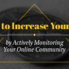 How to Increase Your ROI by Actively Monitoring Your Online Community