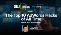 #SEJThinkTank Webinar Recap: Top 5 Adwords Hacks With Larry Kim of Wordstream