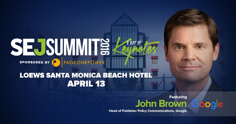 Google's John Brown to Keynote #SEJSummit Santa Monica 2016