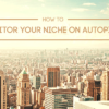 How to Effectively Monitor Your Niche on Autopilot Using Ahrefs