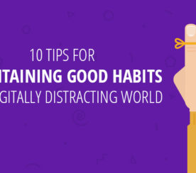 Maintaining Good Habits in a Digital World