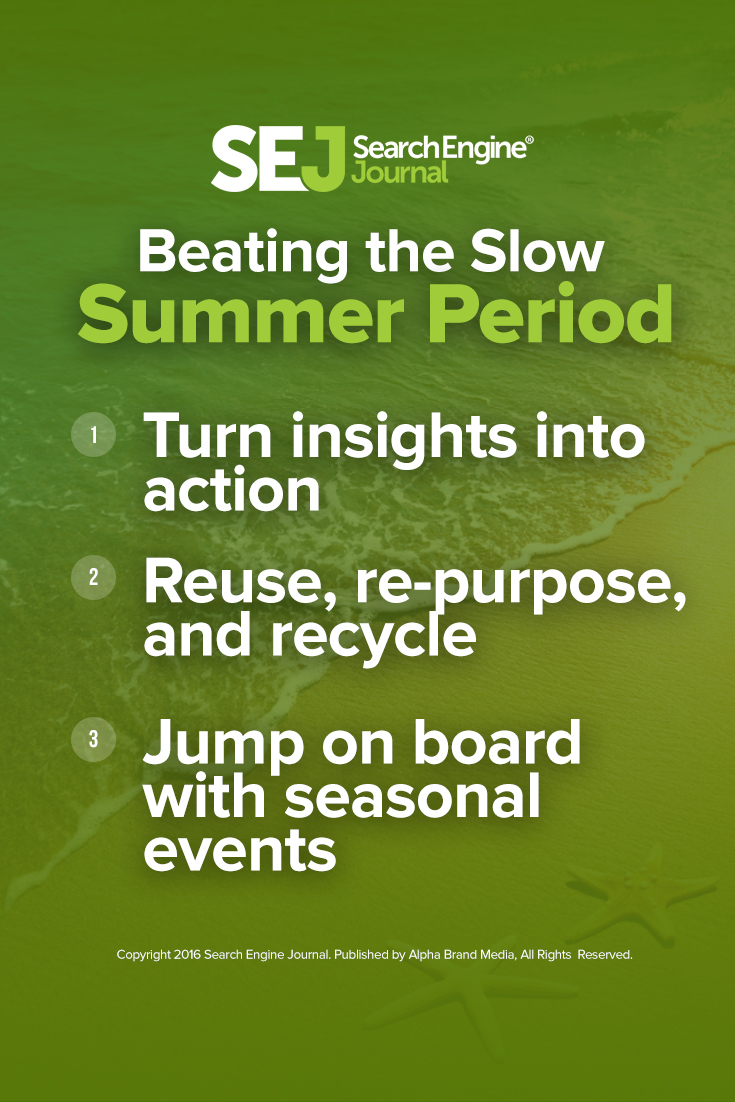 Beating the Slow Summer Period