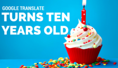 Google Celebrates 10 Milestones During 10 Years of Google Translate