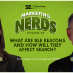 #MarketingNerds w/ Casey Markee: Beacons and Search | SEJ