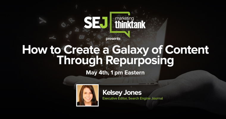 #SEJThinkTank Recap: How to Create a Galaxy of Content Through Repurposing