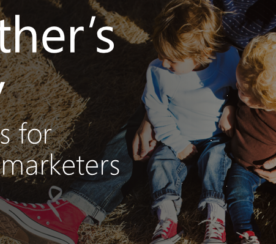 Mother's Day Insights for Digital Marketers