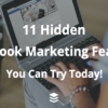 11 Hidden Facebook Features You Ought to Know