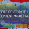5 Benefits of Using Storytelling in Marketing