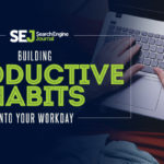 Building Productive Habits into your workday