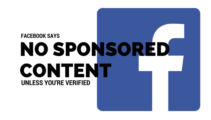 No Sponsored Content on Facebook Unless You Have a Verified Page