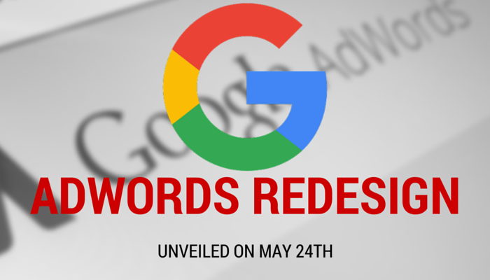 Google to Unveil New Adwords Redesign on May 24