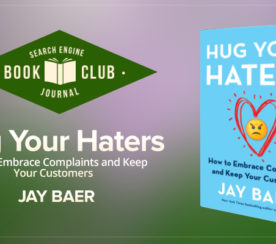 #SEJBookClub: 4 Lessons from Hug Your Haters by Jay Baer