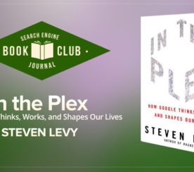 In the Plex: How Google Thinks, Works, and Shapes Our Lives #SEJBookClub
