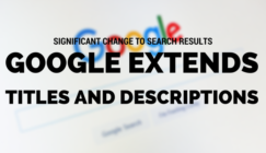Significant Change to SERPs: Google Extends Length of Titles and Descriptions