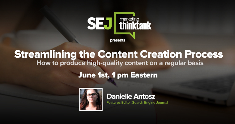 #SEJThinkTank Recap: How to Streamline the Content Creation Process