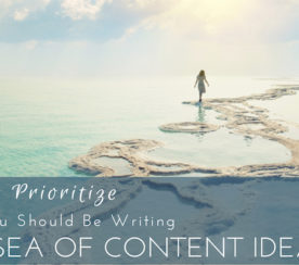 How to Prioritize What Content You Should Create