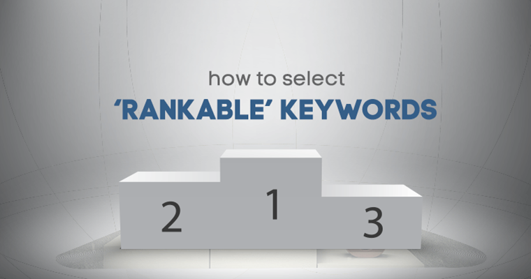 "How to Select ""Rankable"" Keywords to Target Using Ahrefs"