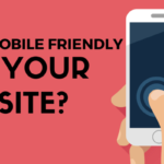 HOW MOBILE FRIENDLY