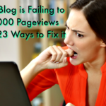 Why Your Blog is Failing to Reach 1,000 Pageviews Daily and 23 Ways to Fix it