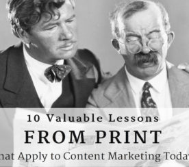 10 Valuable Content Marketing Lessons From Print
