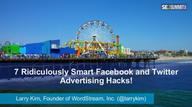 7 Ridiculously Smart Facebook and Twitter Advertising Hacks by Larry Kim – #SEJSummit Santa Monica