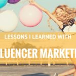 What I Learned With Influencer Marketing