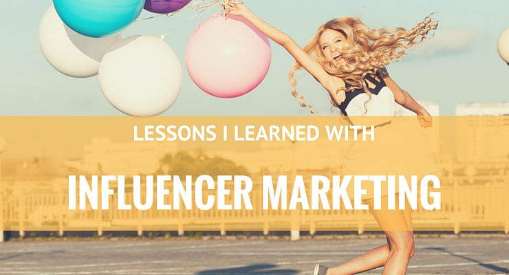 The Power of Influencer Marketing and the Lessons They've Taught Me