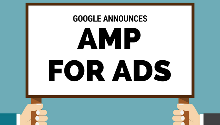Google Announces AMP for Ads and Landing Pages
