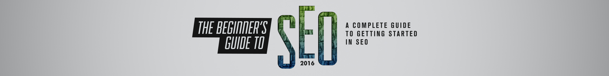 The Beginner's Guide to SEO 2016